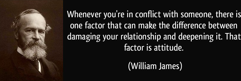 quote-whenever-you-re-in-conflict-with-someone-there-is-one-factor-that-can-make-the-difference-between-william-james-93539